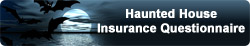 Haunted House Insurance Questionnaire