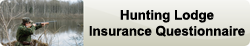 hunting lodge insurance questionnaire